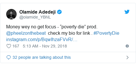 """Twitter post by @olamide_YBNL: Money wey no get focus - """"poverty die"""" prod. @pheelzonthebeat  check my bio for link . #PovertyDie"""