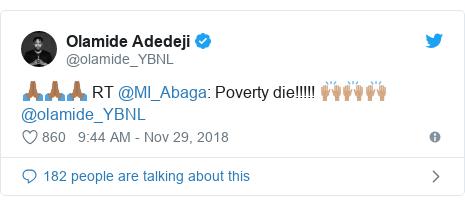 Twitter post by @olamide_YBNL: 🙏🏾🙏🏾🙏🏾 RT @MI_Abaga  Poverty die!!!!! 🙌🏽🙌🏽🙌🏽 @olamide_YBNL