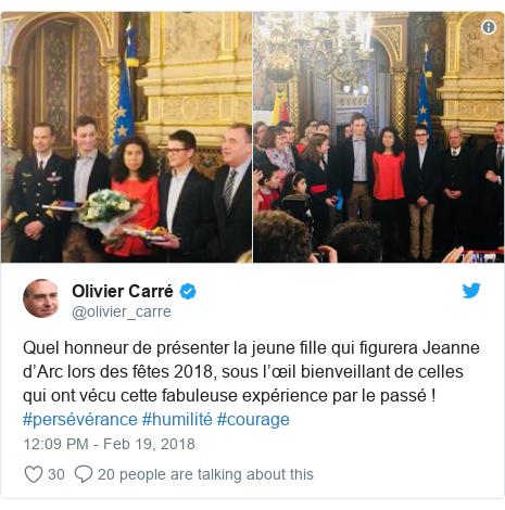 Twitter post by @olivier_carre: Quel honneur de présenter la jeune fille qui figurera Jeanne d'Arc lors des fêtes 2018, sous l'œil bienveillant de celles qui ont vécu cette fabuleuse expérience par le passé ! #persévérance #humilité #courage