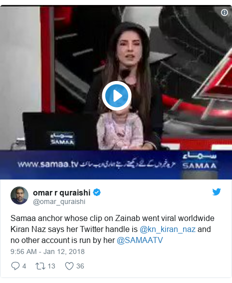 Twitter post by @omar_quraishi: Samaa anchor whose clip on Zainab went viral worldwide Kiran Naz says her Twitter handle is @kn_kiran_naz and no other account is run by her @SAMAATV