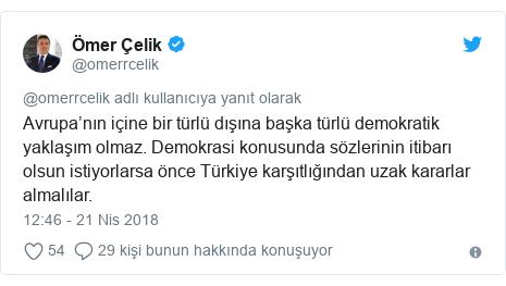 @omerrcelik tarafından yapılan Twitter paylaşımı: Avrupa'nın içine bir türlü dışına başka türlü demokratik yaklaşım olmaz. Demokrasi konusunda sözlerinin itibarı olsun istiyorlarsa önce Türkiye karşıtlığından uzak kararlar almalılar.