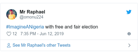 Twitter post by @omonu224: #ImagineANigeria with free and fair election