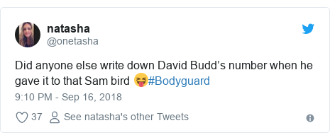 Twitter post by @onetasha: Did anyone else write down David Budd's number when he gave it to that Sam bird 😝#Bodyguard