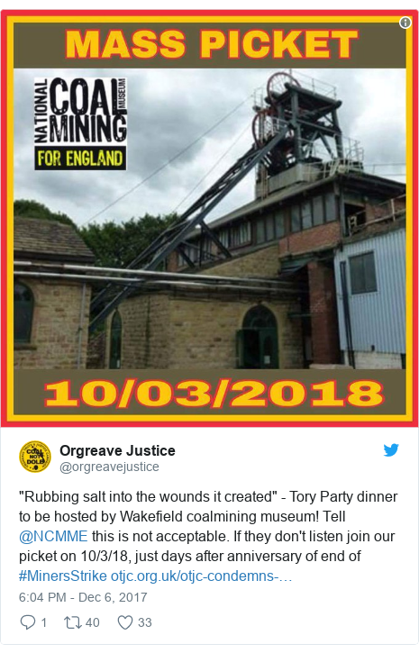 "Twitter post by @orgreavejustice: ""Rubbing salt into the wounds it created"" - Tory Party dinner to be hosted by Wakefield coalmining museum! Tell @NCMME this is not acceptable. If they don't listen join our picket on 10/3/18, just days after anniversary of end of #MinersStrike"