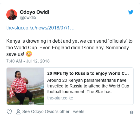 "Twitter post by @owidi5: Kenya is drowning in debt and yet we can send ""officials"" to the World Cup. Even England didn't send any. Somebody save us! 😳"