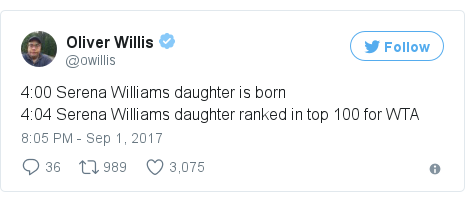 Twitter post by @owillis: 4 00 Serena Williams daughter is born4 04 Serena Williams daughter ranked in top 100 for WTA