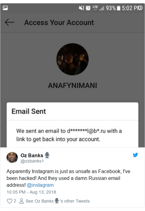 Twitter post by @ozbanks1: Apparently Instagram is just as unsafe as Facebook, I've been hacked! And they used a damn Russian email address! @instagram