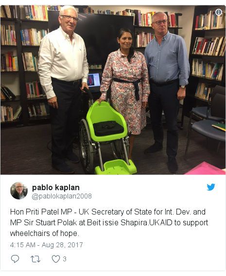 Twitter post by @pablokaplan2008: Hon Priti Patel MP - UK Secretary of State for Int. Dev. and MP Sir Stuart Polak at Beit issie Shapira.UKAID to support wheelchairs of hope.