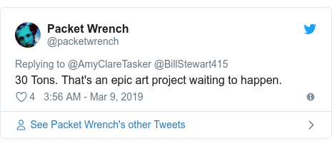 Twitter post by @packetwrench: 30 Tons. That's an epic art project waiting to happen.