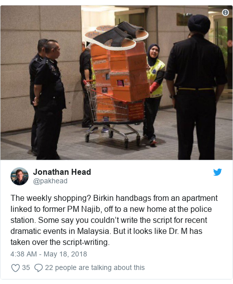 Twitter post by @pakhead: The weekly shopping? Birkin handbags from an apartment linked to former PM Najib, off to a new home at the police station. Some say you couldn't write the script for recent dramatic events in Malaysia. But it looks like Dr. M has taken over the script-writing.