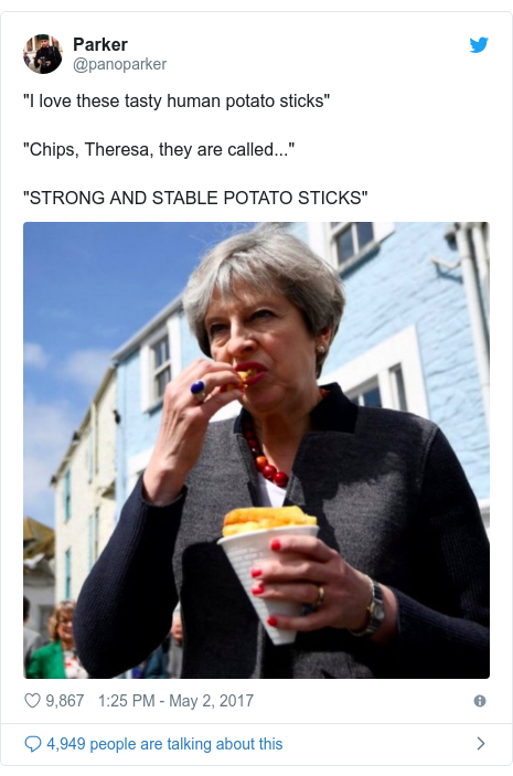 "Twitter post by @panoparker: ""I love these tasty human potato sticks""""Chips, Theresa, they are called...""""STRONG AND STABLE POTATO STICKS"""