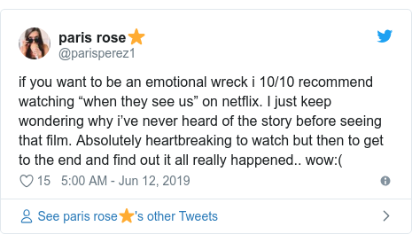 "Twitter post by @parisperez1: if you want to be an emotional wreck i 10/10 recommend watching ""when they see us"" on netflix. I just keep wondering why i've never heard of the story before seeing that film. Absolutely heartbreaking to watch but then to get to the end and find out it all really happened.. wow ("