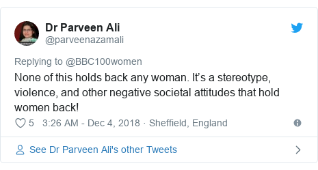 Twitter post by @parveenazamali: None of this holds back any woman. It's a stereotype, violence, and other negative societal attitudes that hold women back!