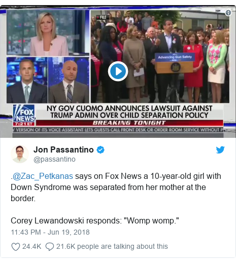 """Twitter post by @passantino: .@Zac_Petkanas says on Fox News a 10-year-old girl with Down Syndrome was separated from her mother at the border.Corey Lewandowski responds  """"Womp womp."""""""