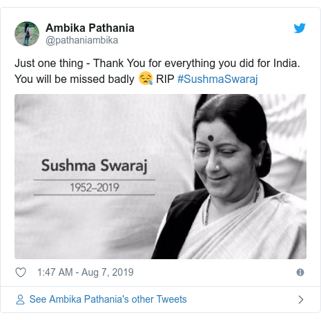 Twitter post by @pathaniambika: Just one thing - Thank You for everything you did for India. You will be missed badly 😪 RIP #SushmaSwaraj