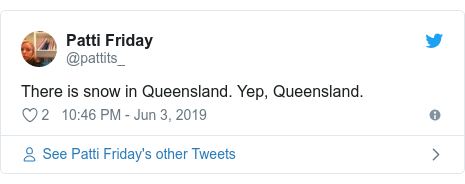 Twitter post by @pattits_: There is snow in Queensland. Yep, Queensland.