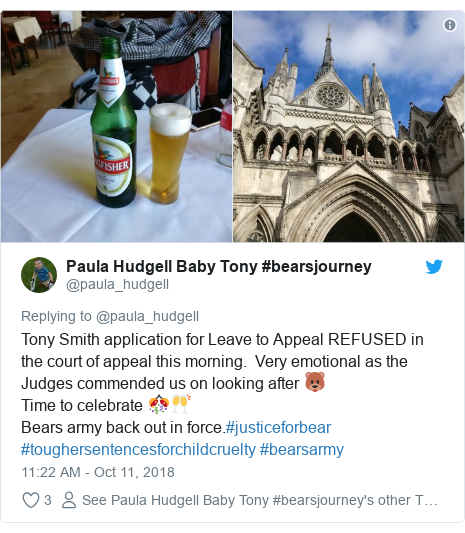 Twitter post by @paula_hudgell: Tony Smith application for Leave to Appeal REFUSED in the court of appeal this morning.  Very emotional as the Judges commended us on looking after 🐻Time to celebrate 🎊🥂Bears army back out in force.#justiceforbear #toughersentencesforchildcruelty #bearsarmy