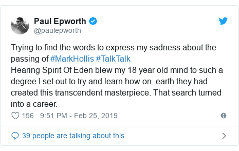 Twitter post by @paulepworth: Trying to find the words to express my sadness about the passing of #MarkHollis #TalkTalk Hearing Spirit Of Eden blew my 18 year old mind to such a degree I set out to try and learn how on  earth they had created this transcendent masterpiece. That search turned into a career.
