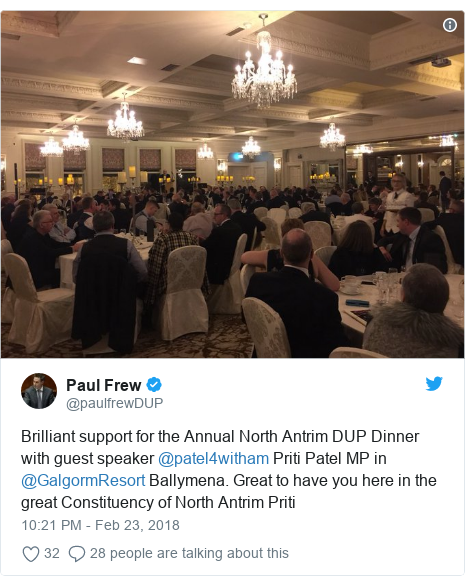 Twitter post by @paulfrewDUP: Brilliant support for the Annual North Antrim DUP Dinner with guest speaker @patel4witham Priti Patel MP in @GalgormResort Ballymena. Great to have you here in the great Constituency of North Antrim Priti