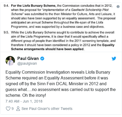 Twitter post by @paulgivan: Equality Commission Investigation reveals Líofa Bursary Scheme required an Equality Assessment before it was signed off by the Sinn Fein DCAL Minister in 2012 and guess what.....no assessment was carried out to support the scheme. Oh the irony!