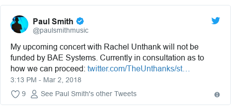 Twitter post by @paulsmithmusic: My upcoming concert with Rachel Unthank will not be funded by BAE Systems. Currently in consultation as to how we can proceed
