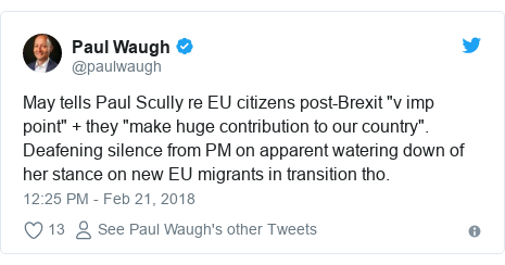 """Twitter post by @paulwaugh: May tells Paul Scully re EU citizens post-Brexit """"v imp point"""" + they """"make huge contribution to our country"""". Deafening silence from PM on apparent watering down of her stance on new EU migrants in transition tho."""