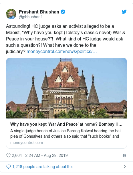 """Twitter post by @pbhushan1: Astounding! HC judge asks an activist alleged to be a Maoist, """"Why have you kept (Tolstoy's classic novel) War & Peace in your house?""""!  What kind of HC judge would ask such a question?! What have we done to the judiciary?!"""