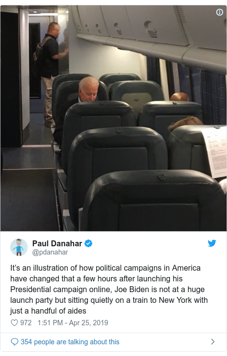 Twitter post by @pdanahar: It's an illustration of how political campaigns in America have changed that a few hours after launching his Presidential campaign online, Joe Biden is not at a huge launch party but sitting quietly on a train to New York with just a handful of aides