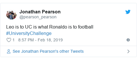 Twitter post by @pearson_pearson: Leo is to UC is what Ronaldo is to football #UniversityChallenge