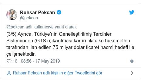 @pekcan tarafından yapılan Twitter paylaşımı: (3/5) Ayrıca, Türkiye'nin Genelleştirilmiş Tercihler Sisteminden (GTS) çıkarılması kararı, iki ülke hükümetleri tarafından ilan edilen 75 milyar dolar ticaret hacmi hedefi ile çelişmektedir.