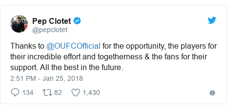 Twitter post by @pepclotet: Thanks to @OUFCOfficial for the opportunity, the players for their incredible effort and togetherness & the fans for their support. All the best in the future.