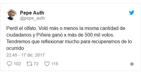 Publicación de Twitter por @pepe_auth: Perdí el olfato. Votó más o menos la misma cantidad de ciudadanos y Piñera ganó x más de 500 mil votos. Tendremos que reflexionar mucho para recuperarnos de lo ocurrido