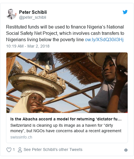 Twitter post by @peter_schibli: Restituted funds will be used to finance Nigeria's National Social Safety Net Project, which involves cash transfers to Nigerians living below the poverty line
