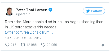 Twitter post by @peter_tl: Reminder  More people died in the Las Vegas shooting than in UK terror attacks this decade.