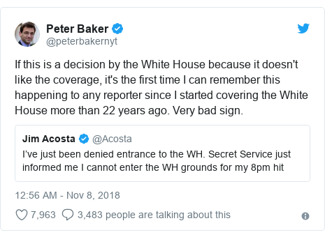 Twitter post by @peterbakernyt: If this is a decision by the White House because it doesn't like the coverage, it's the first time I can remember this happening to any reporter since I started covering the White House more than 22 years ago. Very bad sign.
