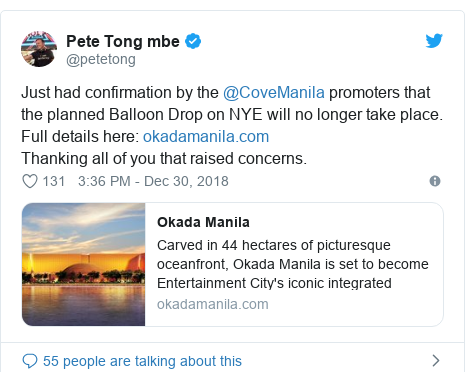 Twitter post by @petetong: Just had confirmation by the @CoveManila promoters that the planned Balloon Drop on NYE will no longer take place.Full details here   Thanking all of you that raised concerns.