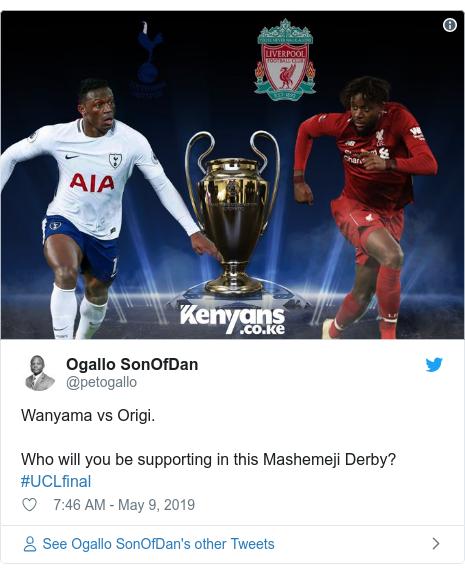 Ujumbe wa Twitter wa @petogallo: Wanyama vs Origi.Who will you be supporting in this Mashemeji Derby? #UCLfinal