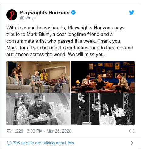 Twitter post by @phnyc: With love and heavy hearts, Playwrights Horizons pays tribute to Mark Blum, a dear longtime friend and a consummate artist who passed this week. Thank you, Mark, for all you brought to our theater, and to theaters and audiences across the world. We will miss you.