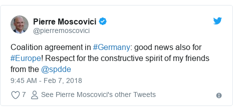 Twitter post by @pierremoscovici: Coalition agreement in #Germany  good news also for #Europe! Respect for the constructive spirit of my friends from the @spdde