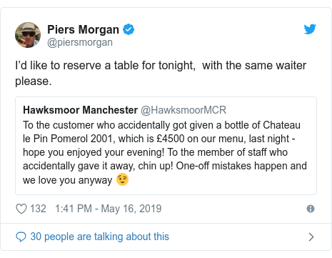 Twitter post by @piersmorgan: I'd like to reserve a table for tonight,  with the same waiter please.