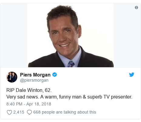 Twitter post by @piersmorgan: RIP Dale Winton, 62. Very sad news. A warm, funny man & superb TV presenter.