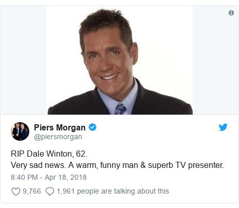 Twitter post by @piersmorgan: RIP Dale Winton, 62. Very sad news. A warm, funny man & superb TV presenter.