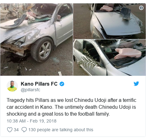 Twitter post by @pillarsfc: Tragedy hits Pillars as we lost Chinedu Udoji after a terrific car accident in Kano. The untimely death Chinedu Udoji is shocking and a great loss to the football family.
