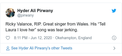 """Twitter post by @pirwany: Ricky Valance, RIP. Great singer from Wales. His """"Tell Laura I love her"""" song was tear jerking."""