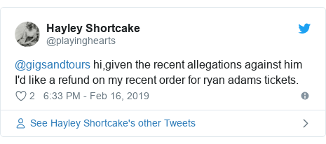 Twitter post by @playinghearts: @gigsandtours hi,given the recent allegations against him I'd like a refund on my recent order for ryan adams tickets.
