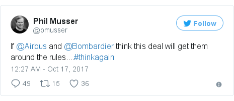 Twitter post by @pmusser: If @Airbus and @Bombardier think this deal will get them around the rules....#thinkagain