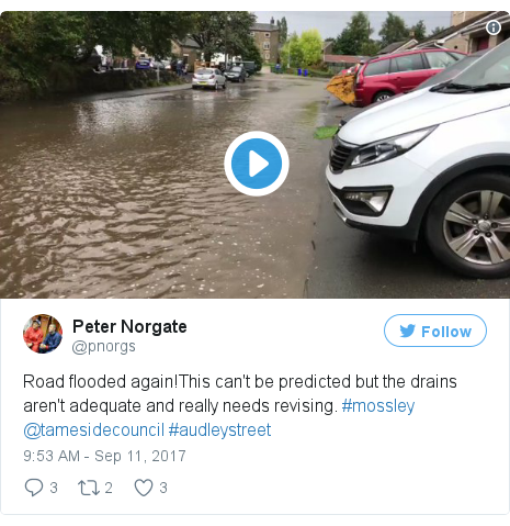 Twitter post by @pnorgs: Road flooded again!This can't be predicted but the drains aren't adequate and really needs revising. #mossley @tamesidecouncil #audleystreet pic.twitter.com/rzYYRv9Lih