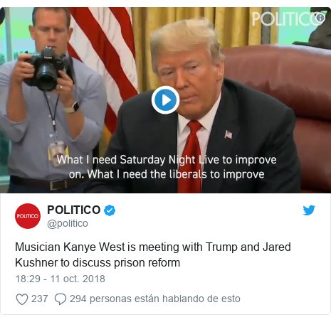 Publicación de Twitter por @politico: Musician Kanye West is meeting with Trump and Jared Kushner to discuss prison reform