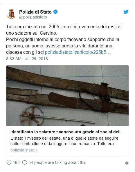 Twitter post by @poliziadistato: Tutto era iniziato nel 2005, con il ritrovamento dei resti di uno sciatore sul Cervino.Pochi oggetti intorno al corpo facevano supporre che la persona, un uomo, avesse perso la vita durante una discesa con gli sci