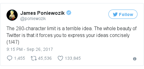 Twitter post by @poniewozik: The 280-character limit is a terrible idea. The whole beauty of Twitter is that it forces you to express your ideas concisely (1/47)